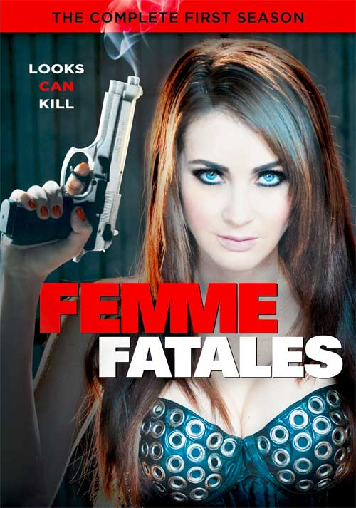 """Femme-Fatales-Complete First Season 2013. """""""