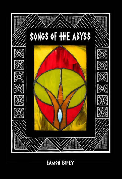 SONGS OF THE ABYSS by Eamon Espey