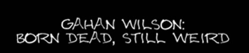 Gahan-Wilson-Born-Dead-Still-Weird-2013
