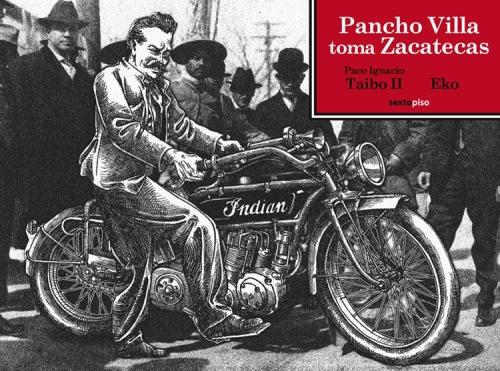Pancho-Villa-Toma-Zacatecas-Sexto-Piso-2013