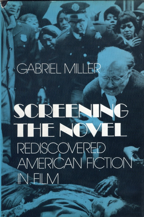 """Screening the Novel: Rediscovered American Fiction in Film"" by Gabriel Miller"