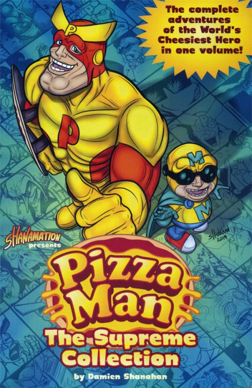 PIZZA MAN: THE SUPREME COLLECTION by Damien Shanahan