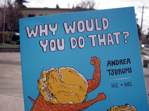 WHY WOULD YOU DO THAT? by Andrea Tsurumi
