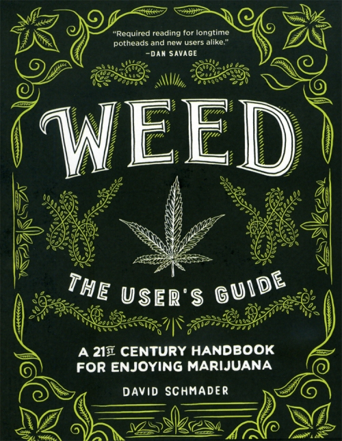 """Weed: A User's Guide"" by David Schmader"
