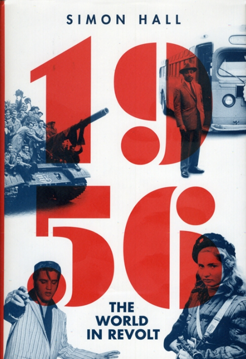 """1956: The World in Revolt"" by Simon Hall"